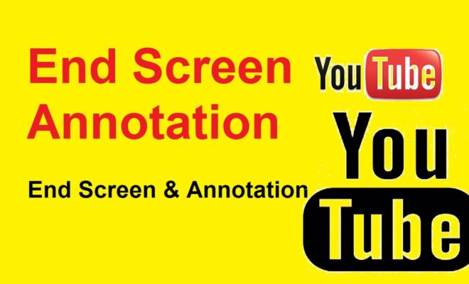 What is End Screen & Annotations in YouTube