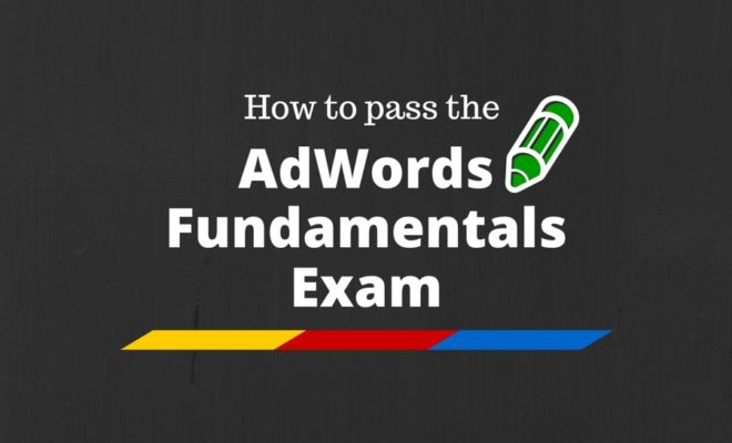 Google AdWords Fundamentals Exam Question & Answers Sheet